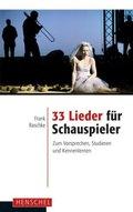 33 Lieder für Schauspieler