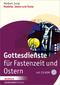 Gottesdienste für Fastenzeit und Ostern, m. CD-ROM