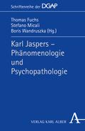 Karl Jaspers - Phänomenologie und Psychopathologie