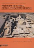Palmyras Reichtum durch weltweiten Handel: Architektur und Ausstattung; Bd.1
