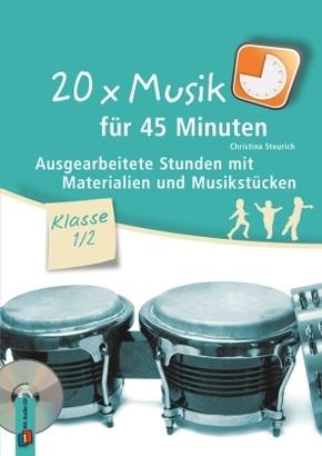 20 x Musik für 45 Minuten - Klasse 1/2, m. 1 Audio-CD