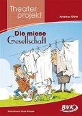 """Theaterprojekt """"Die Miese Gesellschaft"""""""