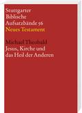 Stuttgarter Biblische Aufsatzbände (SBAB): Jesus, Kirche und das Heil der Anderen