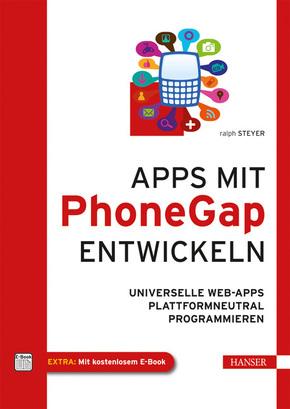 Apps mit PhoneGap entwickeln - Universelle Web-Apps plattformneutral programmieren