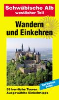 Wandern und Einkehren: Schwäbische Alb, westlicher Teil; Bd.5