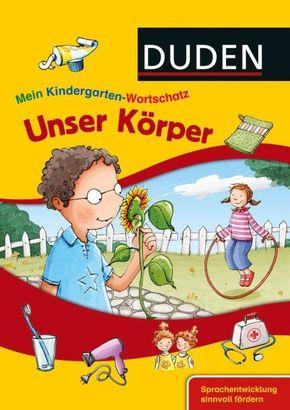 DUDEN Mein Kindergarten-Wortschatz - Unser Körper
