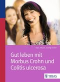 Gut leben mit Morbus Crohn und Colitis ulcerosa