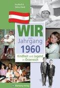 Wir vom Jahrgang 1960 - Kindheit und Jugend in Österreich