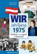 Wir vom Jahrgang 1975 - Kindheit und Jugend in Österreich