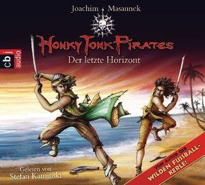 Honky Tonk Pirates - Der letzte Horizont, 3 Audio-CDs