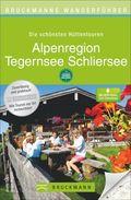 Bruckmanns Wanderführer Die schönsten Hüttentouren Alpenregion, Tegernsee, Schliersee