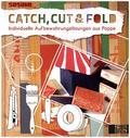 Catch, Cut & Fold