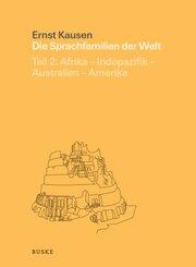 Die Sprachfamilien der Welt: Die Sprachfamilien der Welt. Teil 2: Afrika - Indopazifik - Australien - Amerika