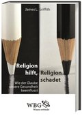 Religion hilft, Religion schadet