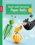 Noch mehr tierische Paper Balls