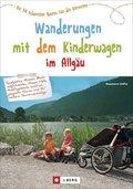 Die schönsten Wanderungen mit Kinderwagen im Allgäu