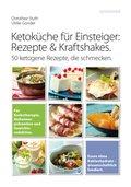 Ketoküche für Einsteiger: Rezepte & Kraftshakes