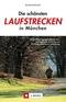 Die schönsten Laufstrecken in München   ; Deutsch