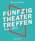 Fünfzig Theatertreffen 1964-2013