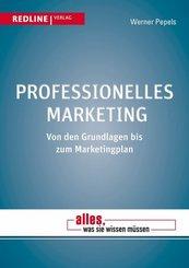 Professionelles Marketing - Von den Grundlagen bis zum Marketingplan