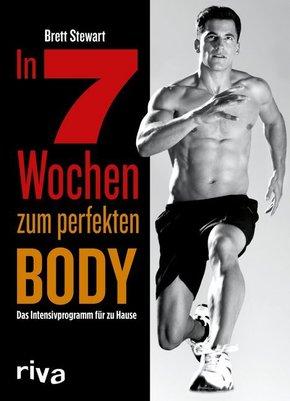 In 7 Wochen zum perfekten Body - Das Intensivprogramm für zu Hause