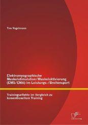 Elektromyographische Muskelstimulation / Muskelaktivierung (EMS/EMA) im Leistungs- / Breitensport