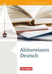 Texte, Themen und Strukturen - Abiturwissen Deutsch
