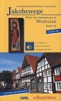 Jakobswege: Wege der Jakobspilger in Westfalen; Bd.10