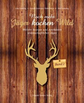 Noch mehr Jäger kochen Wild - Bd.2