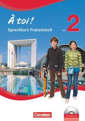 À toi! Gemeinschaftsschule Saarland: 6. Klasse, Arbeitsheft mit Audio-CD