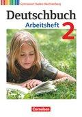 Deutschbuch, Gymnasium Baden-Württemberg, Neubearbeitung: 6. Schuljahr, Arbeitsheft; Bd.2