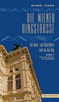 Die Wiener Ringstraße: Von Karlsplatz bis Burgring; Bd.2
