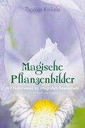Magische Pflanzenbilder, m. 56 Ktn.