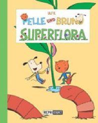 Pelle und Bruno - Superflora
