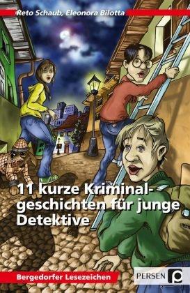 11 kurze Kriminalgeschichten für junge Detektive