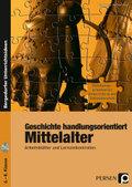 Geschichte handlungsorientiert: Mittelalter, m. CD-ROM