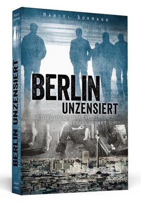 Berlin unzensiert