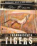 Der Traum des Tasmanischen Tigers
