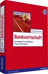 Bankwirtschaft: Grundlagen für Ausbildung, Praxis und Studium