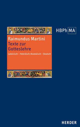 Herders Bibliothek der Philosophie des Mittelalters (HBPhMA); Texte zur Gotteslehre, Pugio fidei I-III - Bd.1-6