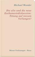 Die alte und die neue Euthanasiediskussion