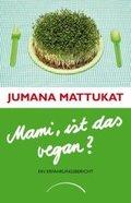 Mami, ist das vegan?