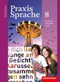 Praxis Sprache, Ausgabe 2011 für Sachsen: Klasse 8, Schülerband