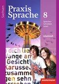 Praxis Sprache, Ausgabe 2011 für Sachsen: Klasse 8, Arbeitsheft