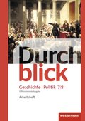 Durchblick Geschichte und Politik, differenzierende Ausgabe 2012 für Niedersachsen: 7./8. Schuljahr, Arbeitsheft
