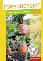 Forscherzeit - Themenhefte für den Sachunterricht: Körper und gesunde Ernährung, 3./4. Schuljahr, Schülerheft