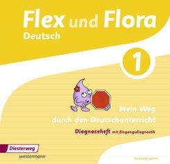 Flex und Flora - Deutsch: Mein Weg durch den Deutschunterricht. Diagnoseheft 1 mit Eingangsdiagnostik