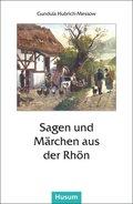 Sagen und Märchen aus der Rhön