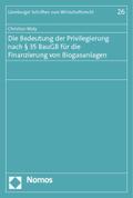 Die Bedeutung der Privilegierung nach   35 BauGB für die Finanzierung von Biogasanlagen