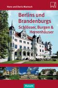 Berlins und Brandenburgs Schlösser, Burgen & Herrenhäuser